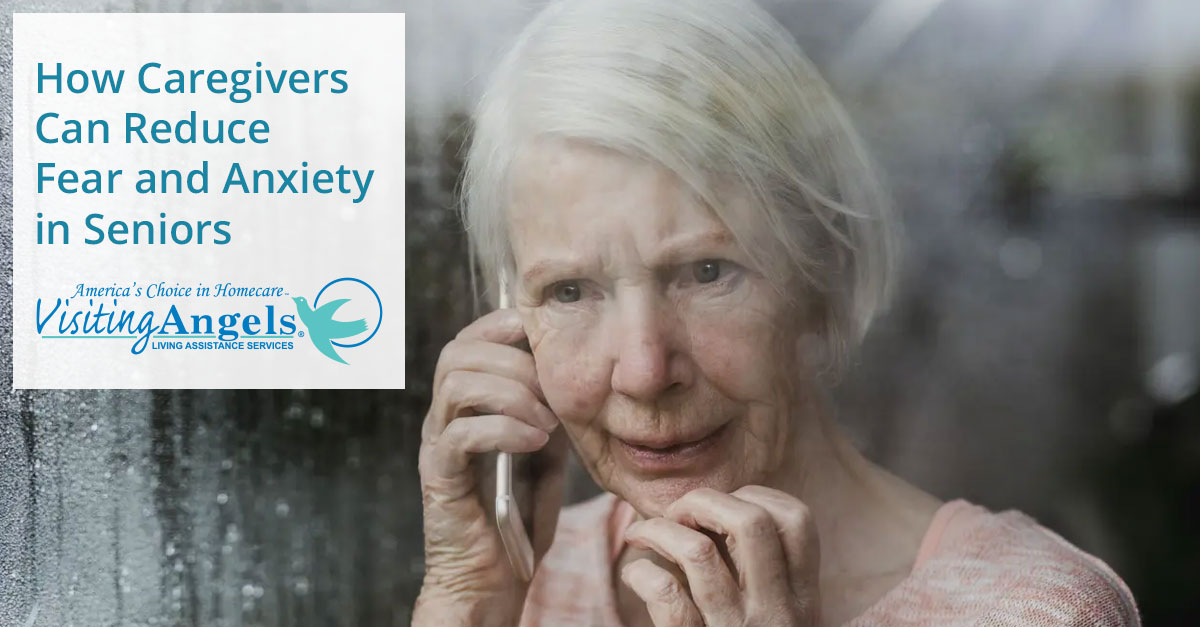 How Caregivers Can Reduce Fear and Anxiety in Seniors
