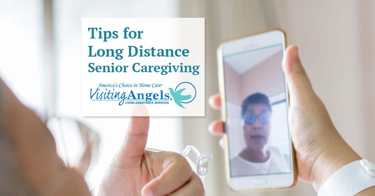 Tips for Long Distance Senior Caregiving
